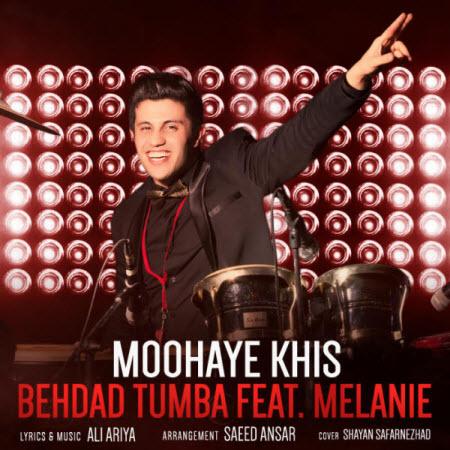 Behdad-Tumba-Ft-Melanie-Moohaye-Khis