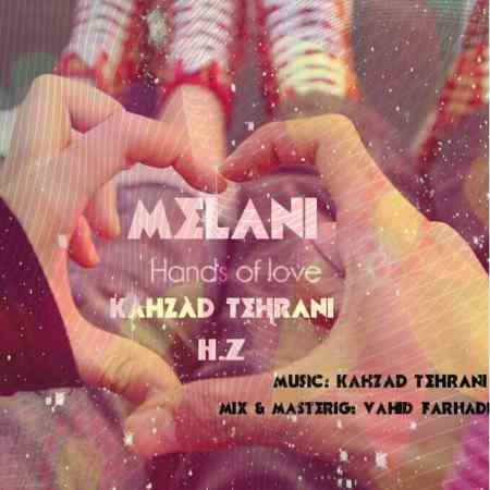 Melani Ft. Kahzad Tehrani - Hands Of Love