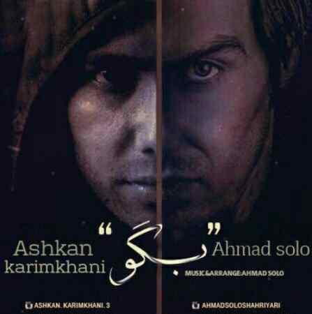 Ahmad Solo Ft Ashkan - Bego