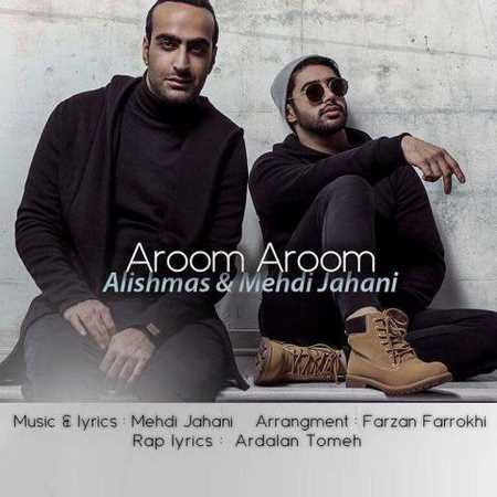 Alishmas And Mehdi Jahani - Aroom Aroom