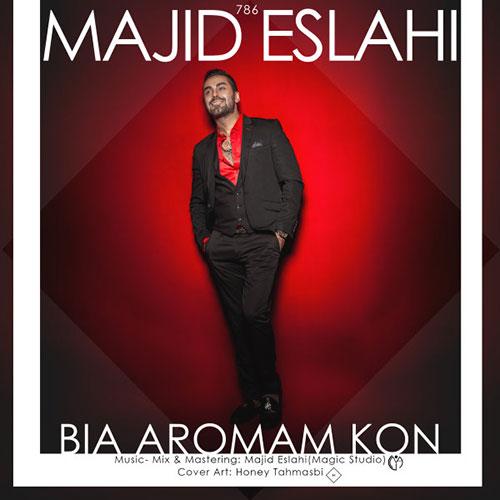 Majid-Eslahi-Bia-Aromam-Kon