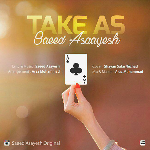 Saeed-Asayesh-Take-As